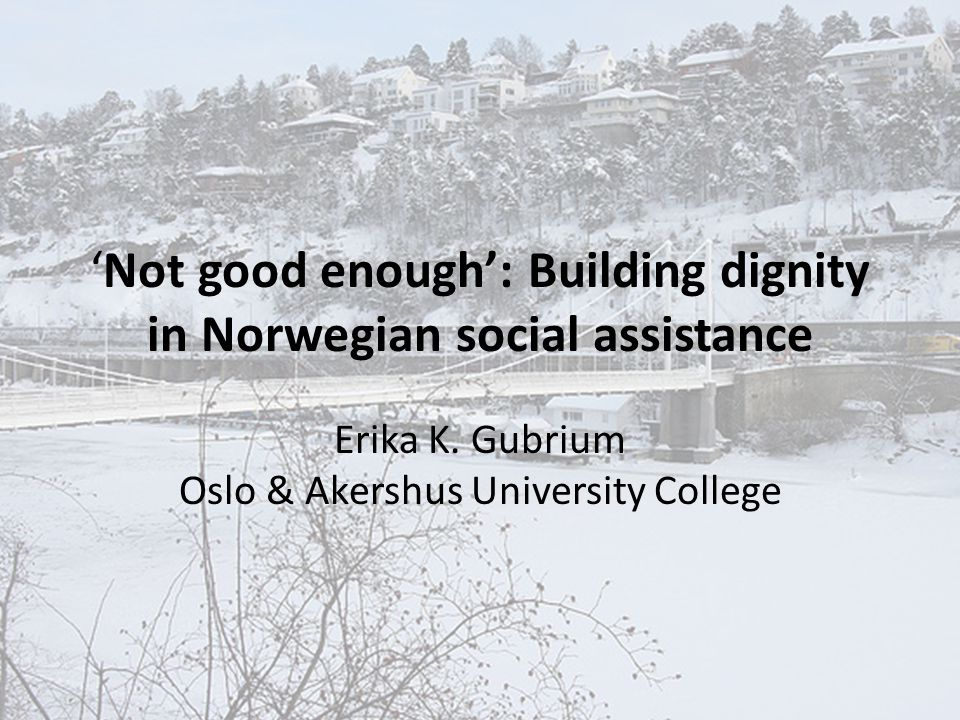 'Not good enough': Building dignity in Norwegian social assistance