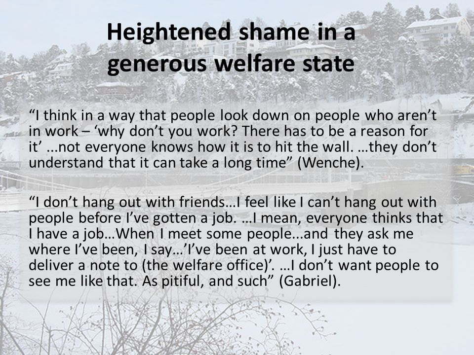 Heightened shame in a generous welfare state