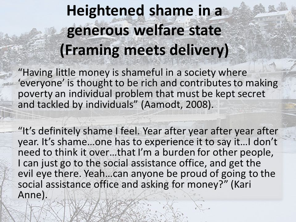 Heightened shame in a generous welfare state (Framing meets delivery)