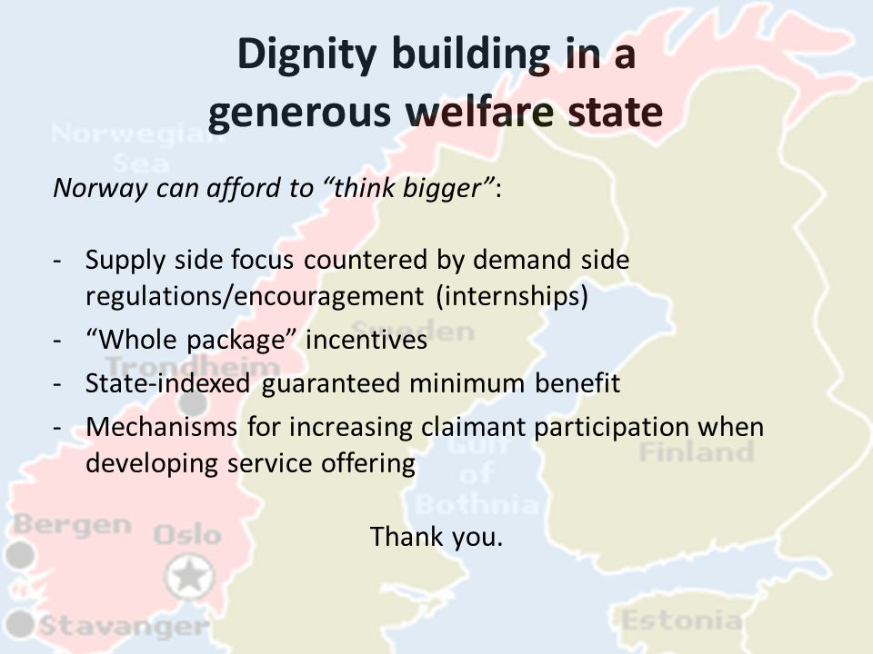 Dignity building in a generous welfare state