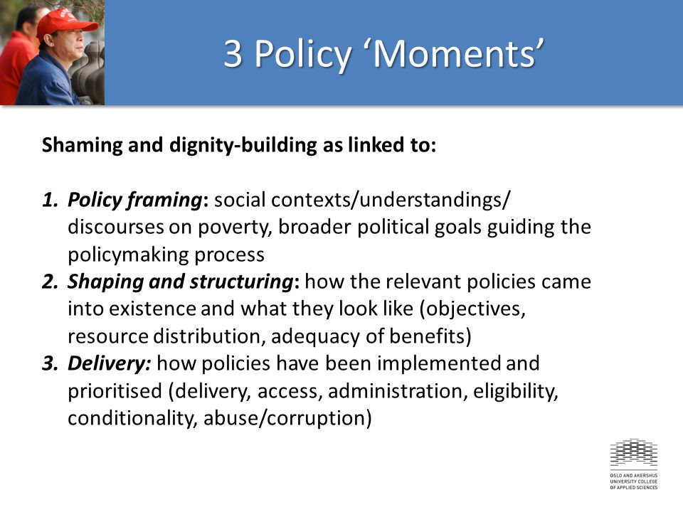 3 Policy 'Moments' Shaming and dignity-building as linked to: