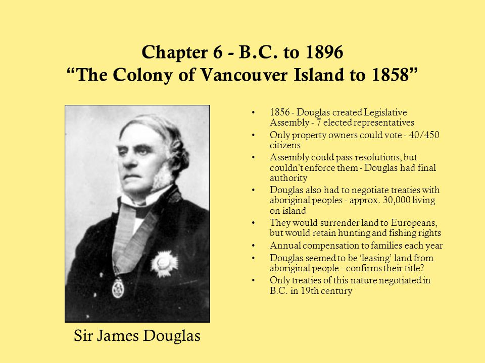 Chapter 6 - B.C. to 1896 The Colony of Vancouver Island to 1858