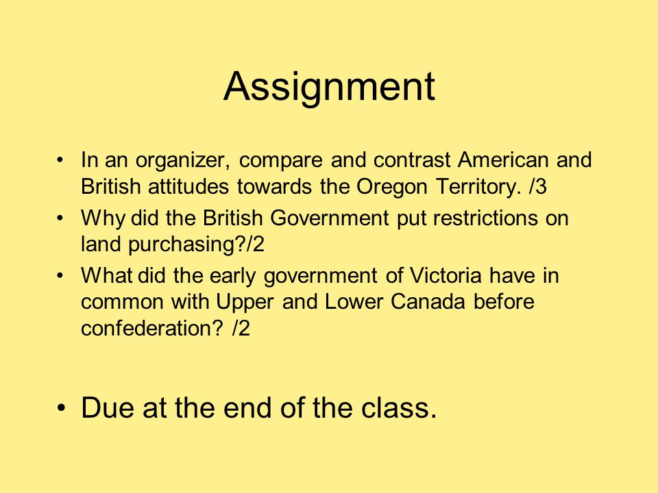 Assignment Due at the end of the class.