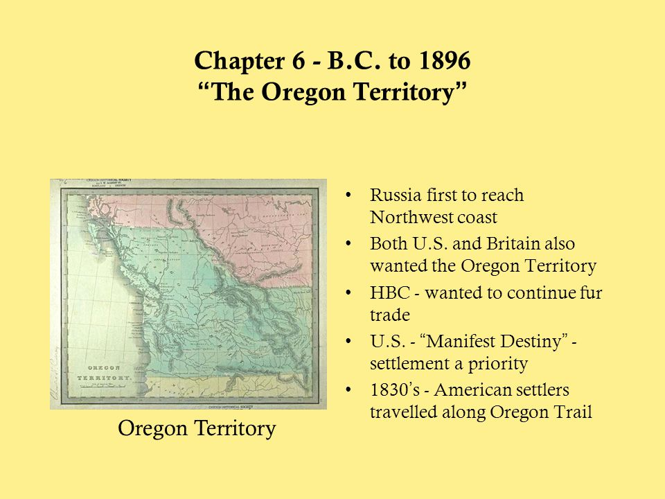 Chapter 6 - B.C. to 1896 The Oregon Territory