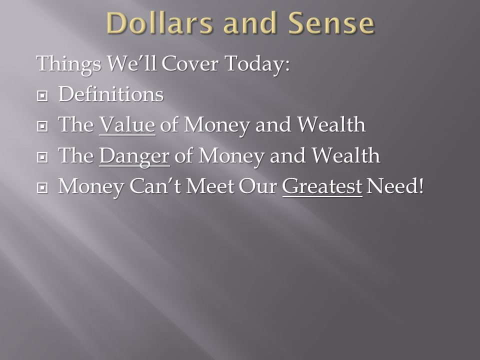 Dollars and Sense Things We'll Cover Today: Definitions