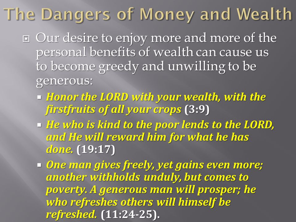 The Dangers of Money and Wealth