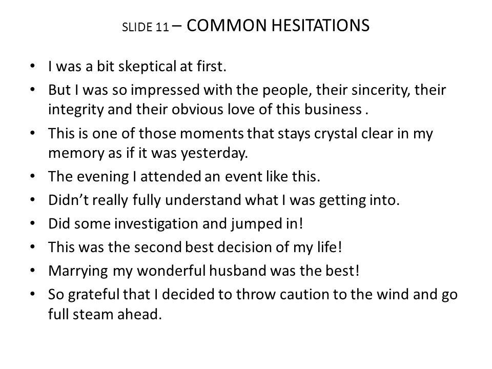 SLIDE 11 – COMMON HESITATIONS