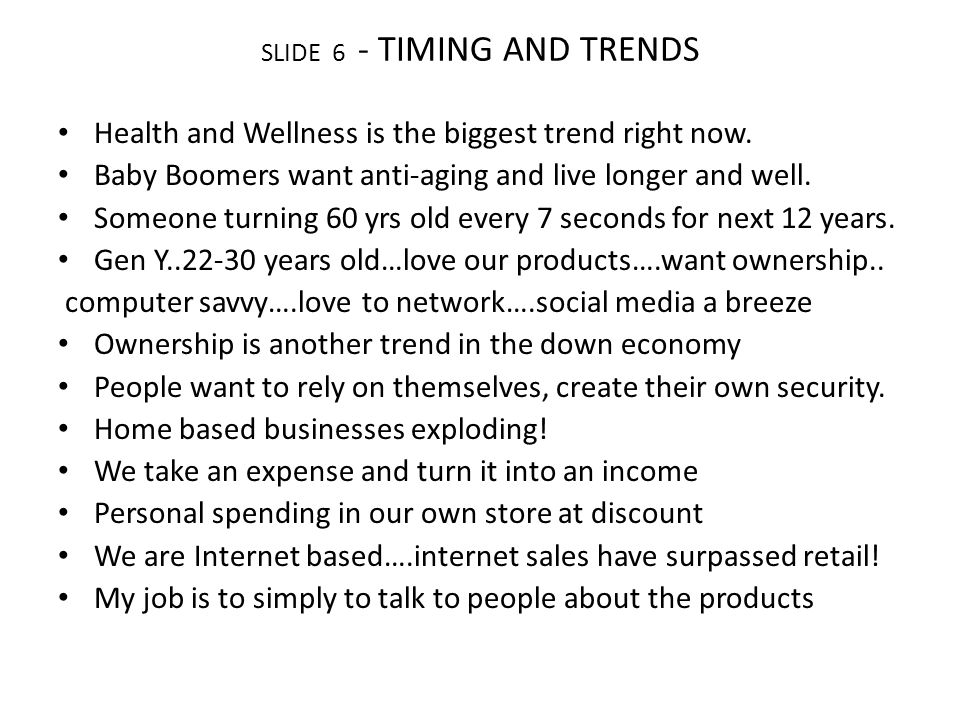 SLIDE 6 - TIMING AND TRENDS