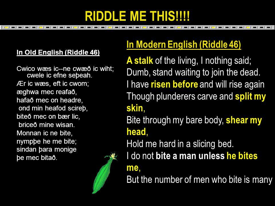 RIDDLE ME THIS!!!! In Modern English (Riddle 46)