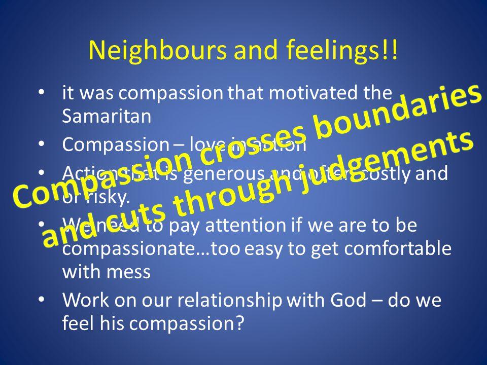 Neighbours and feelings!!