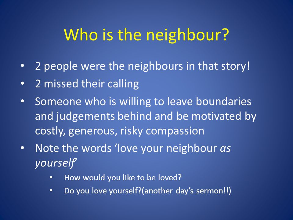 Who is the neighbour 2 people were the neighbours in that story!