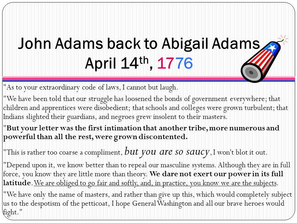 John Adams back to Abigail Adams April 14th, 1776