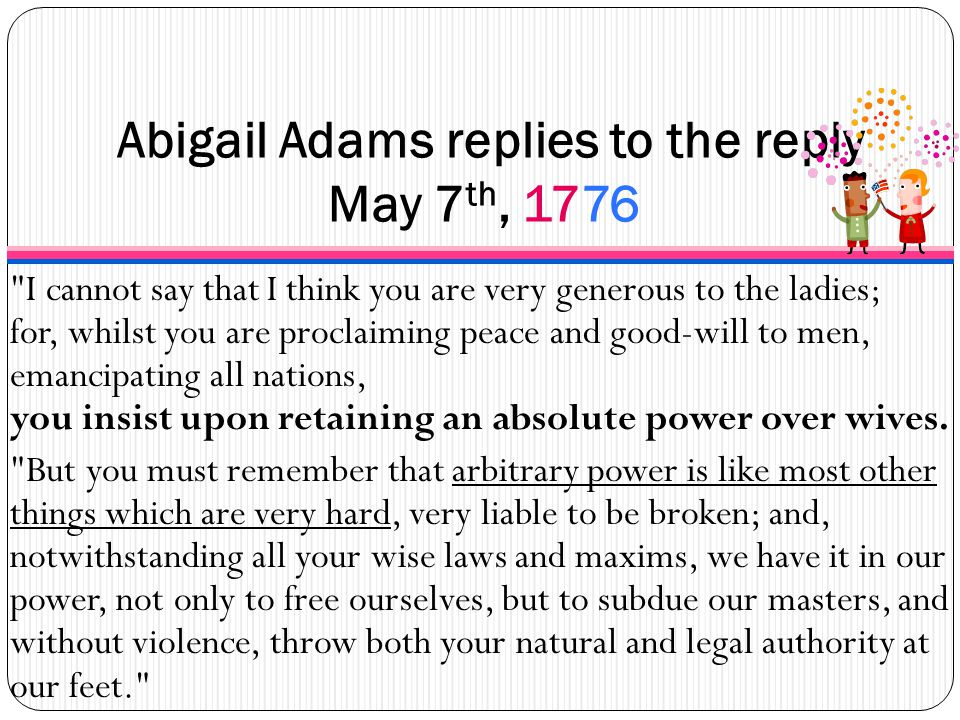 Abigail Adams replies to the reply May 7th, 1776