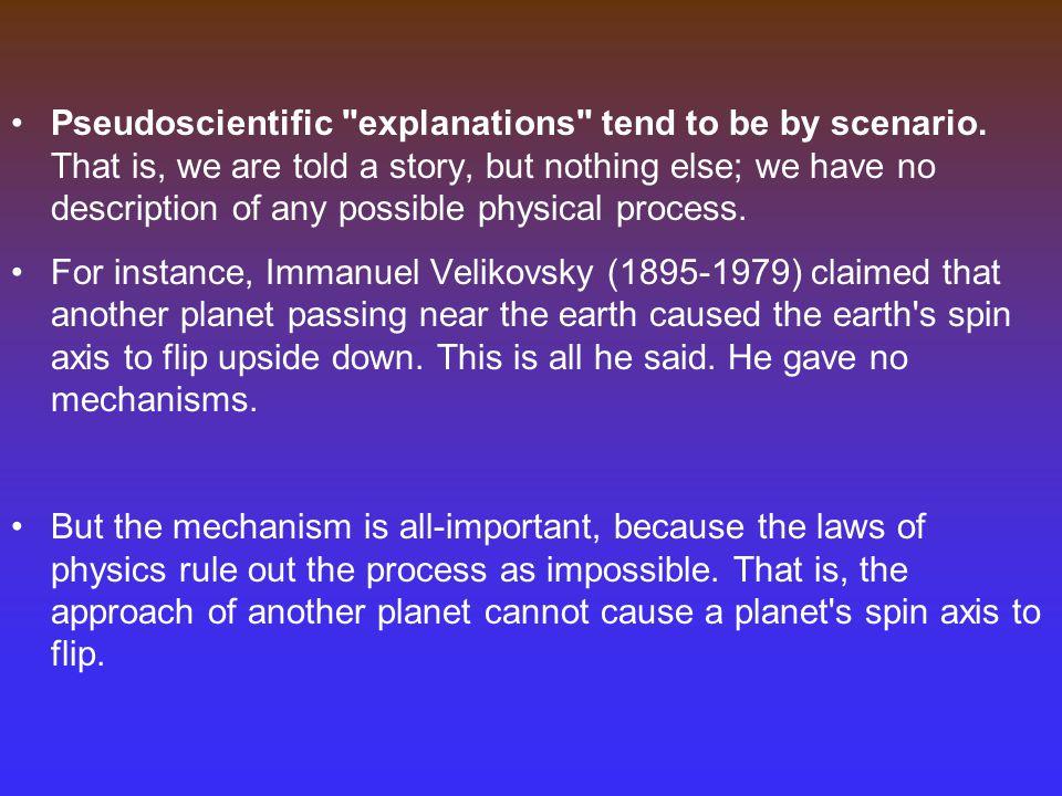 Pseudoscientific explanations tend to be by scenario