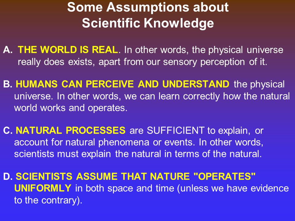 Some Assumptions about Scientific Knowledge
