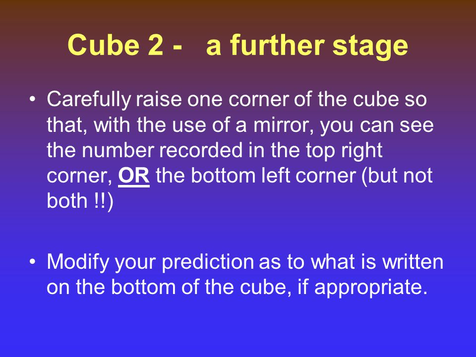 Cube 2 - a further stage