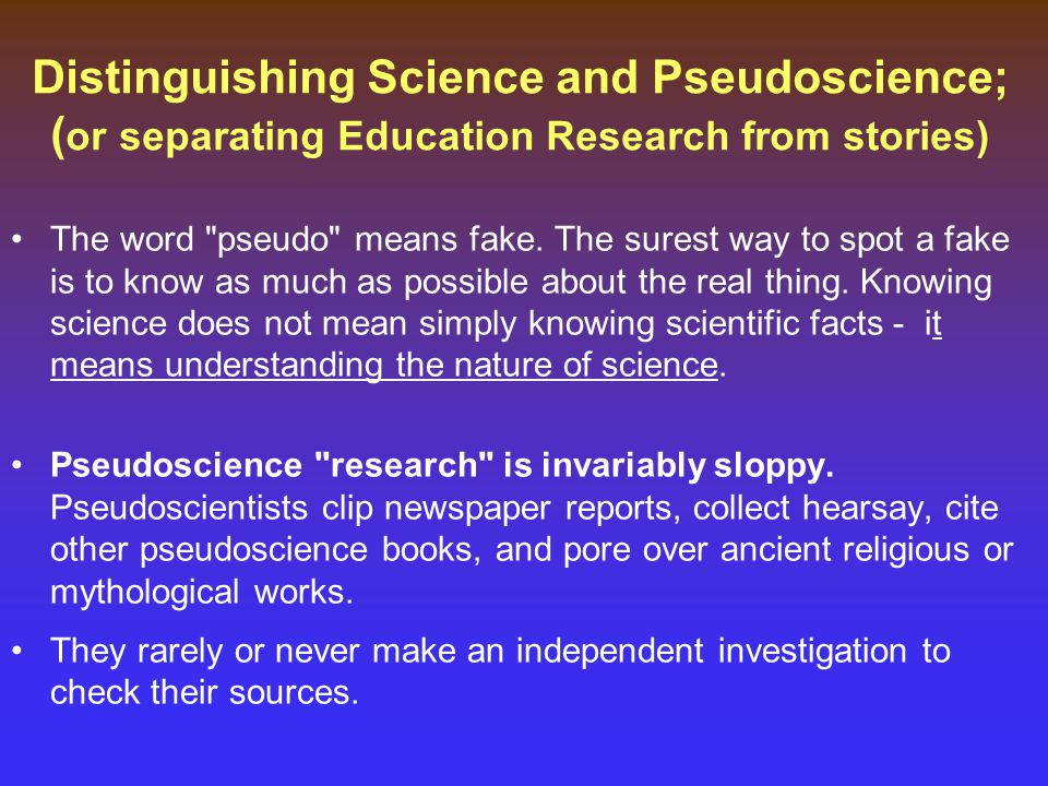 Distinguishing Science and Pseudoscience; (or separating Education Research from stories)