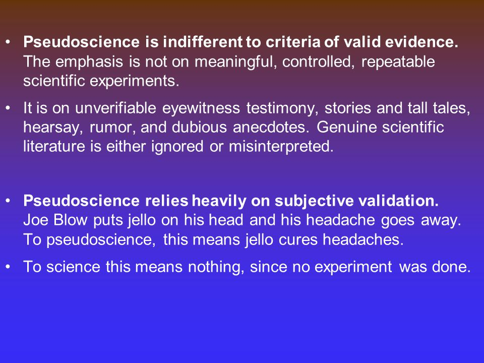 Pseudoscience is indifferent to criteria of valid evidence