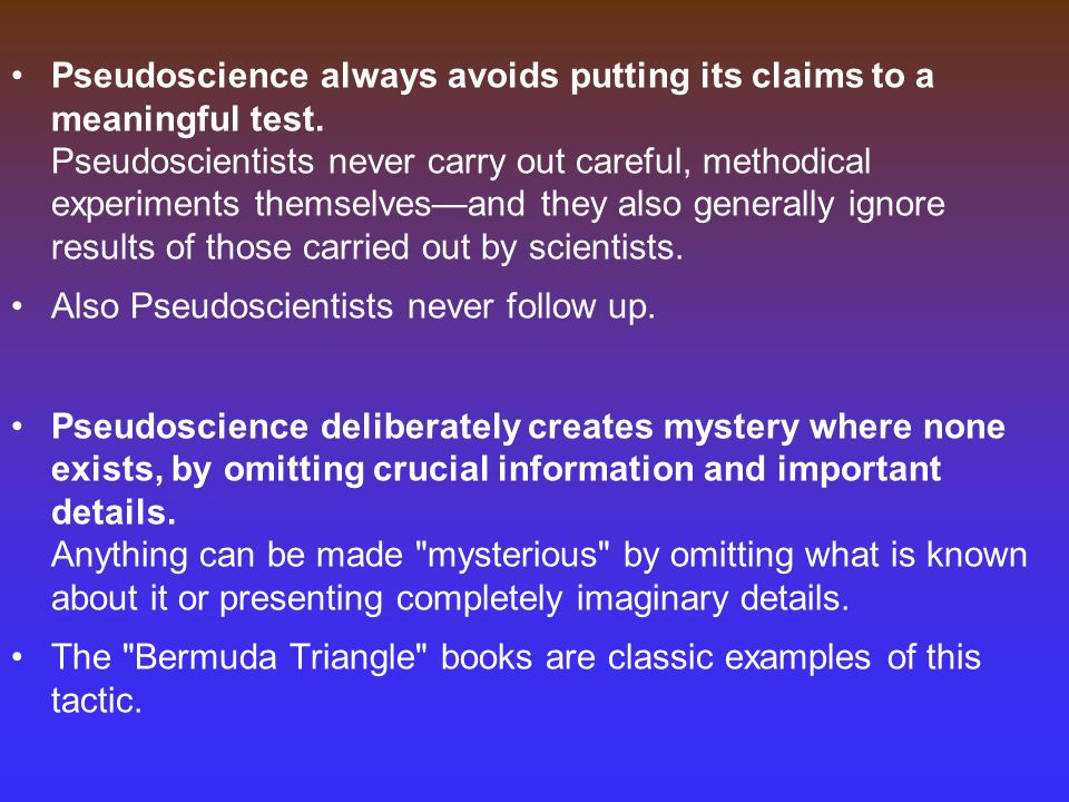 Pseudoscience always avoids putting its claims to a meaningful test