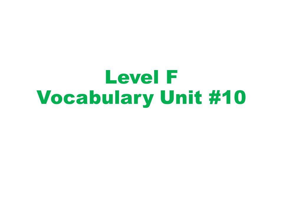 Level F Vocabulary Unit #10