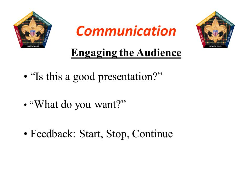 Communication Engaging the Audience Is this a good presentation