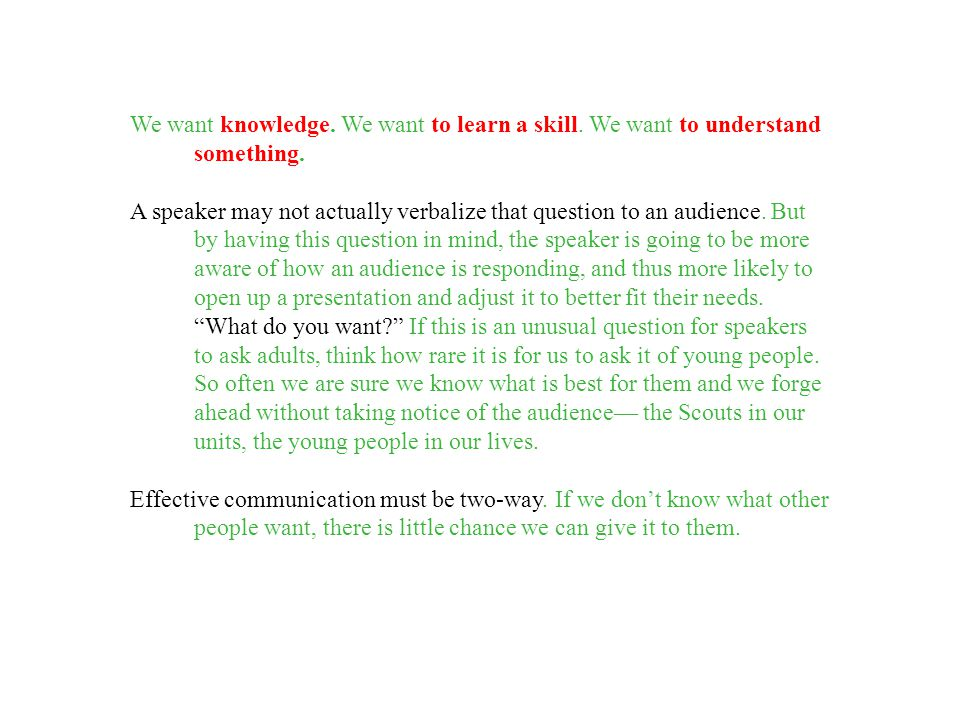 We want knowledge. We want to learn a skill