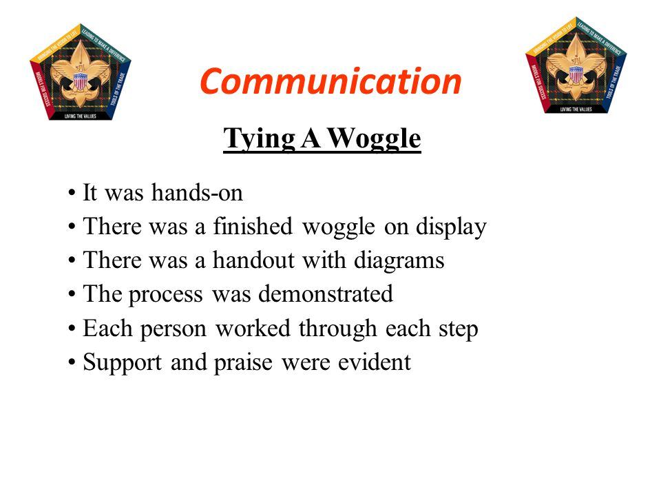 Communication Tying A Woggle It was hands-on