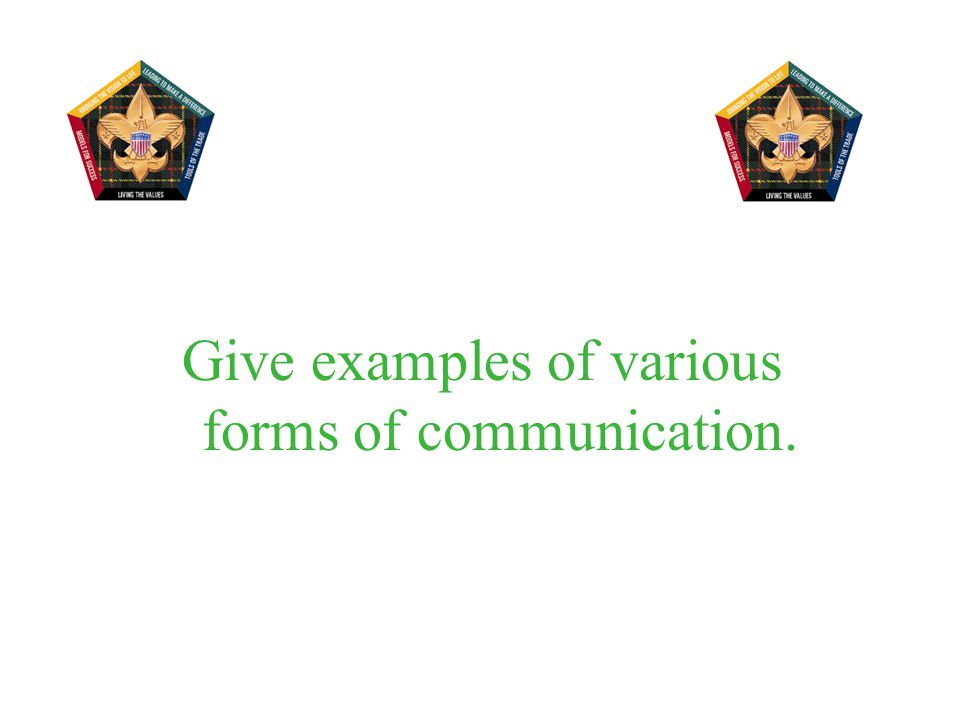 Give examples of various forms of communication.