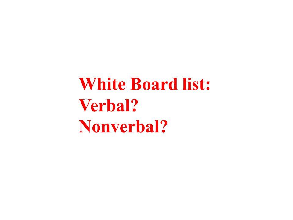 White Board list: Verbal Nonverbal