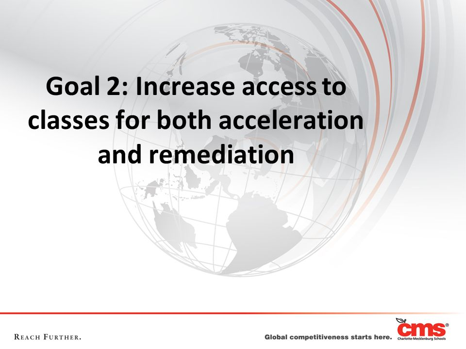 Goal 2: Increase access to classes for both acceleration and remediation