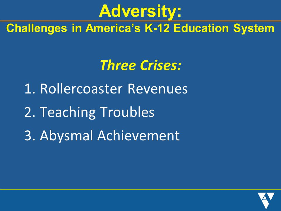 Adversity: Challenges in America's K-12 Education System