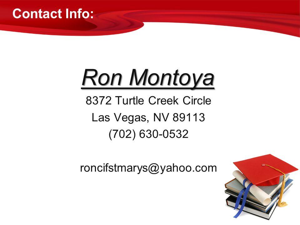 Contact Info: Ron Montoya. 8372 Turtle Creek Circle.
