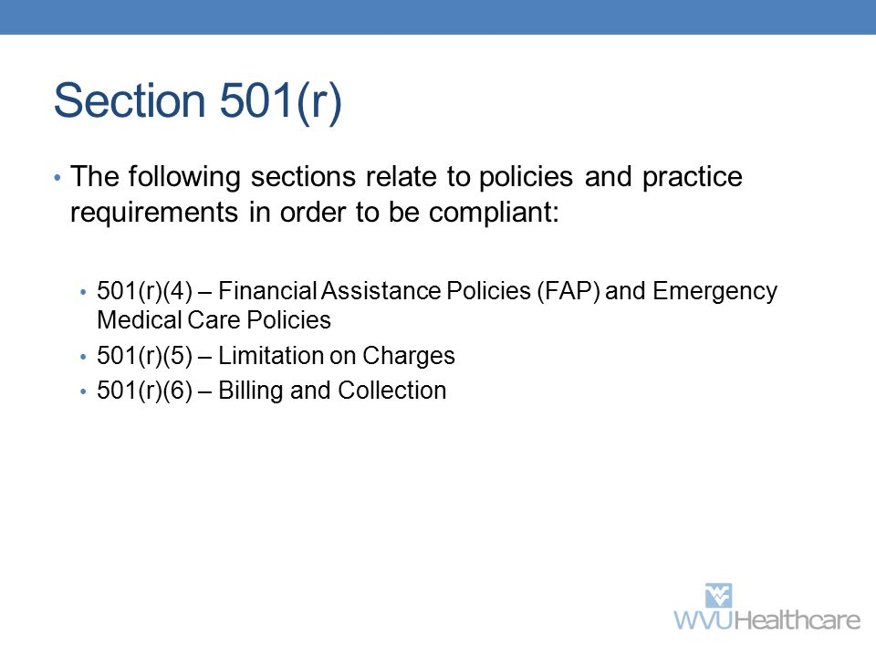 Section 501(r) The following sections relate to policies and practice requirements in order to be compliant: