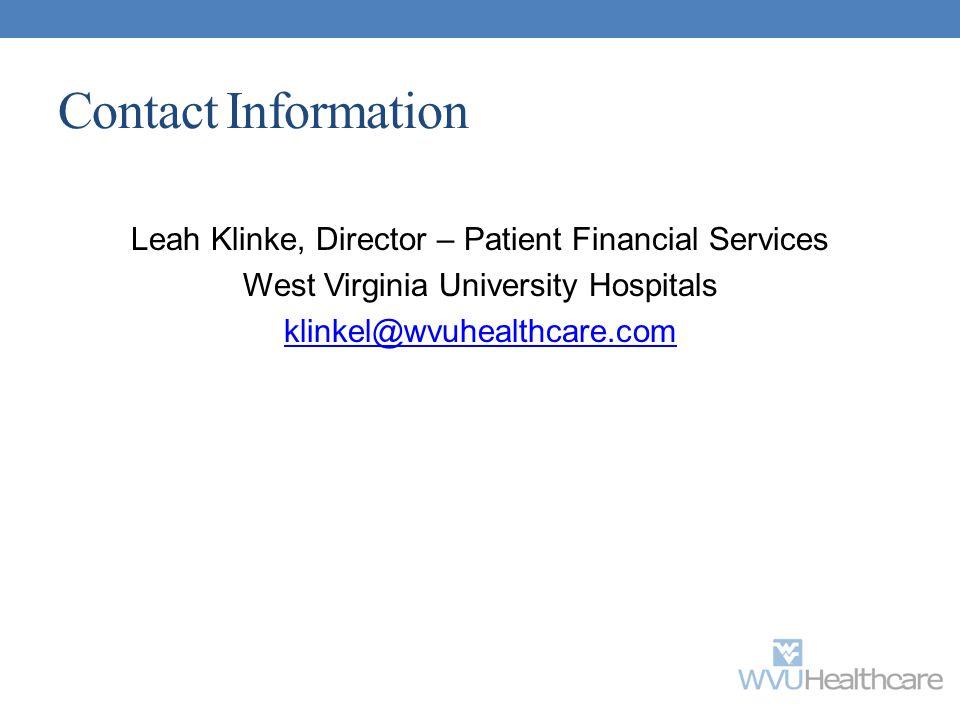 Contact Information Leah Klinke, Director – Patient Financial Services. West Virginia University Hospitals.