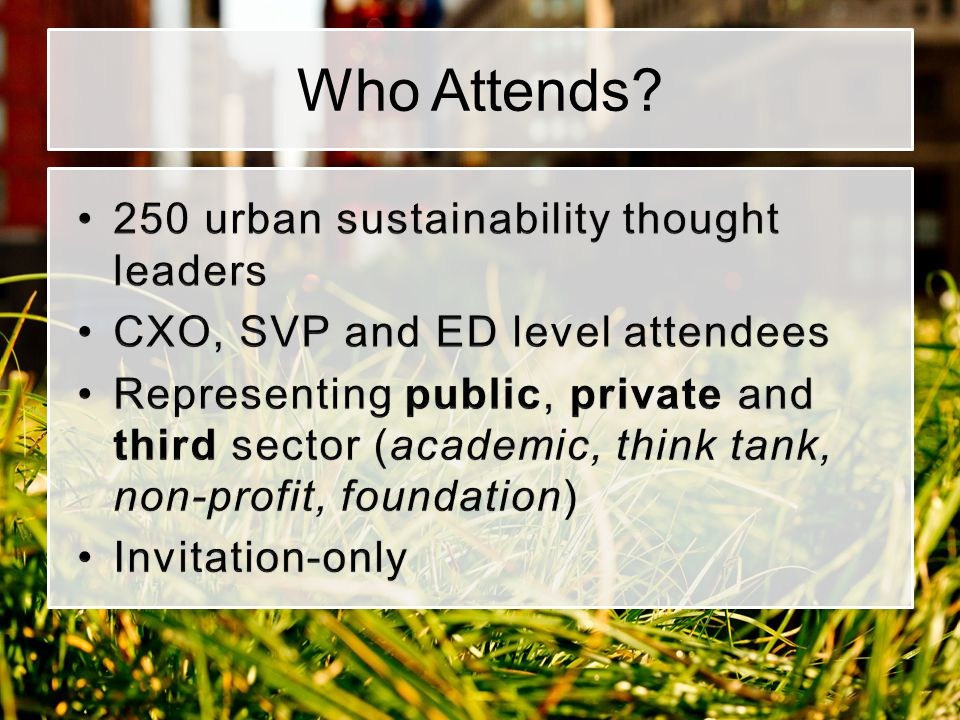 Who Attends 250 urban sustainability thought leaders