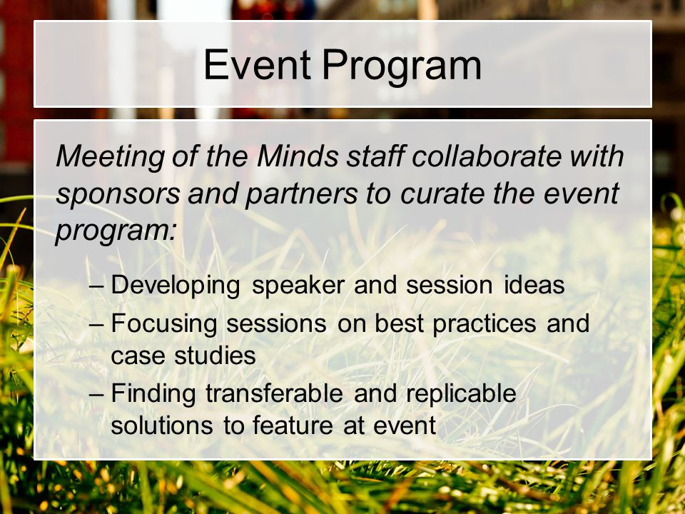 Event Program Meeting of the Minds staff collaborate with sponsors and partners to curate the event program: