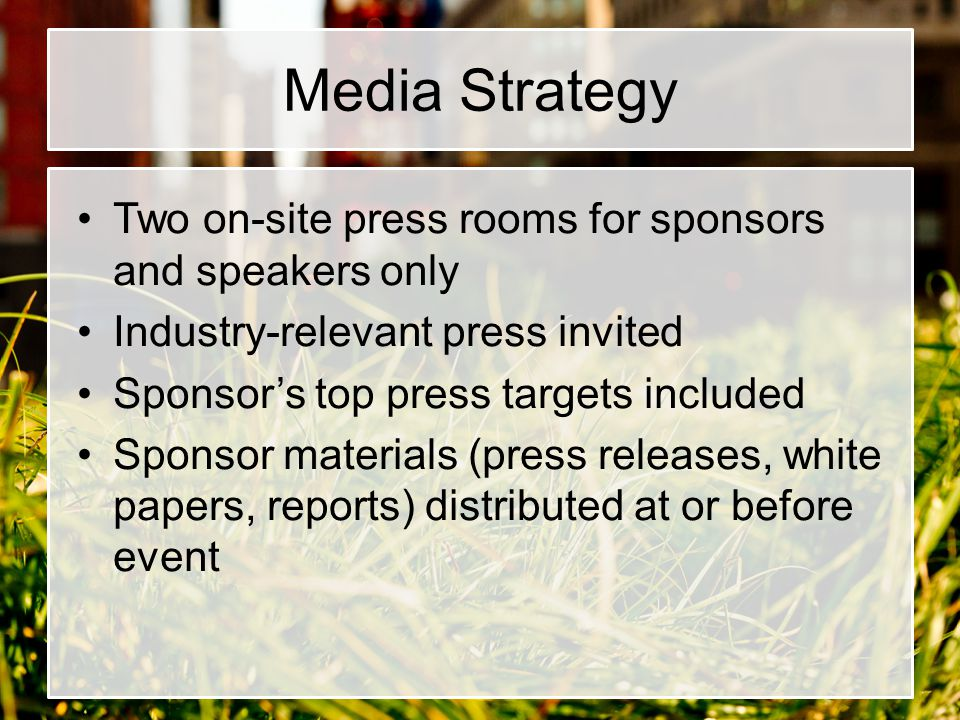 Media Strategy Two on-site press rooms for sponsors and speakers only