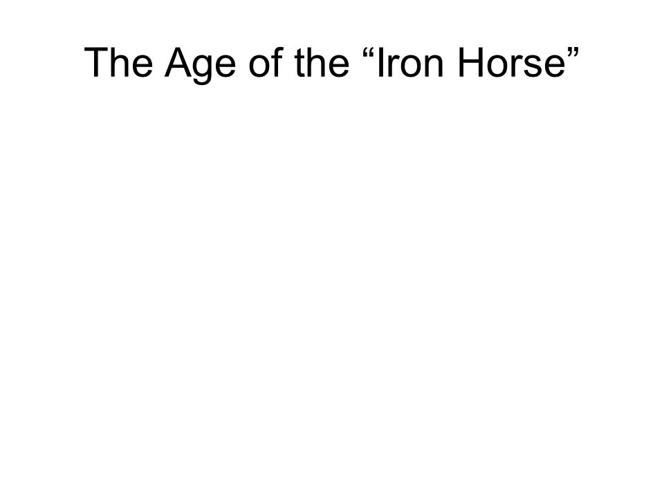 The Age of the Iron Horse