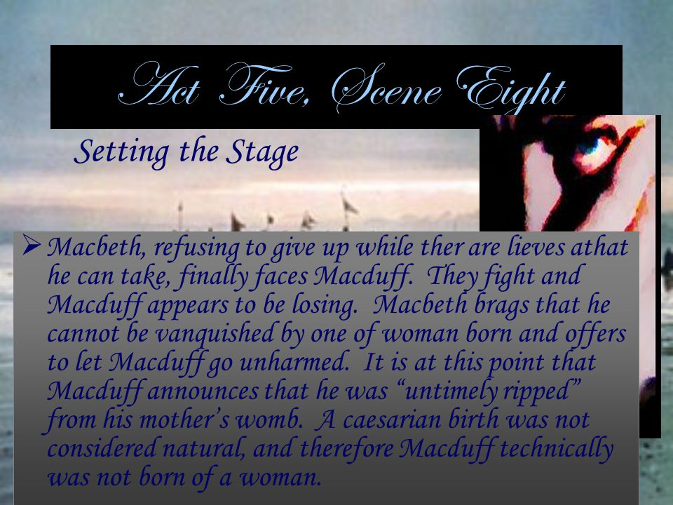 Act Five, Scene Eight Setting the Stage