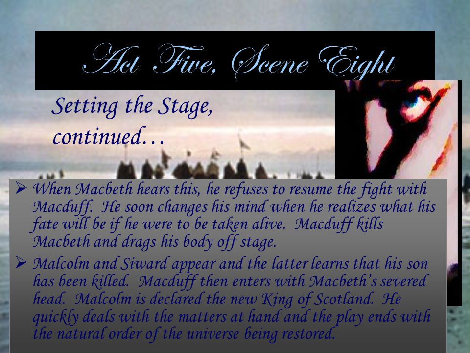 Act Five, Scene Eight Setting the Stage, continued…