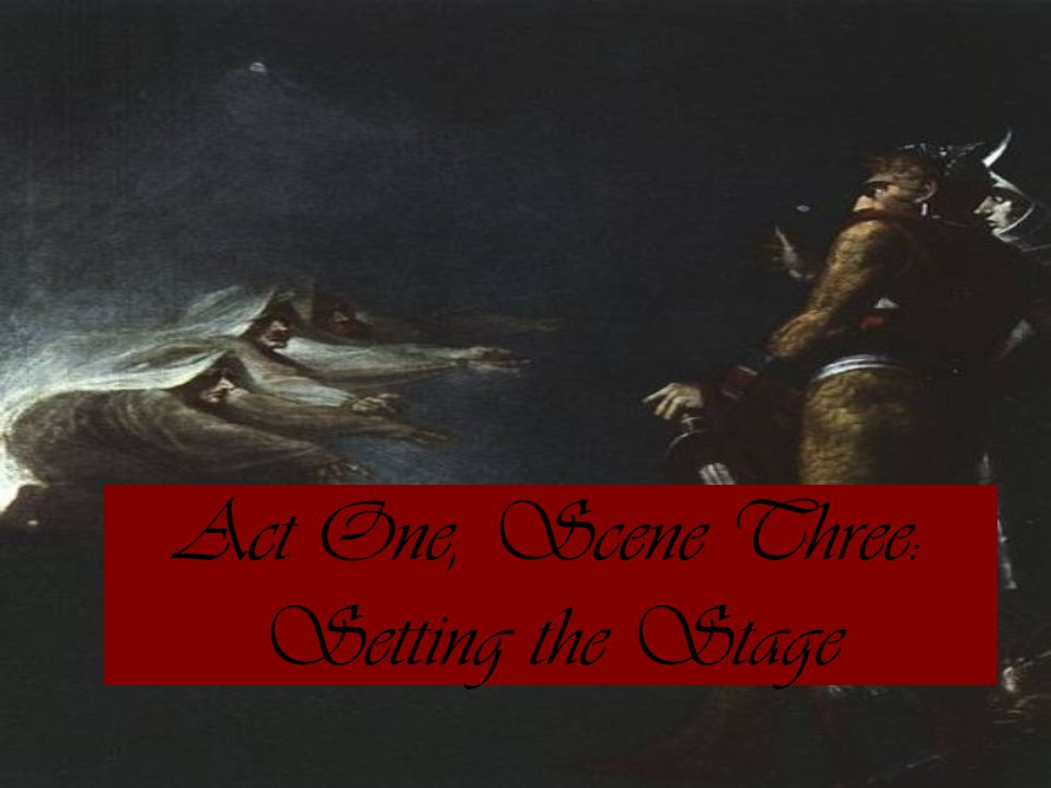 Act One, Scene Three: Setting the Stage