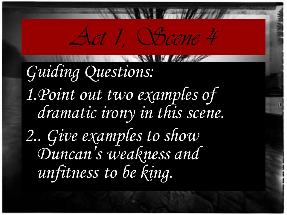 Act 1, Scene 4 Guiding Questions: