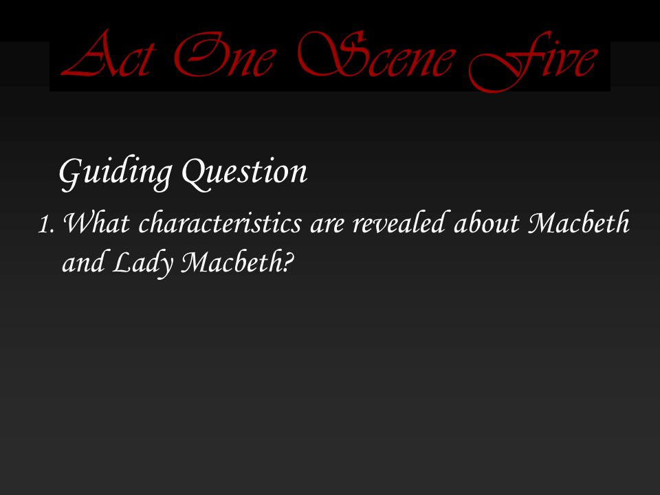 Act One Scene Five Guiding Question