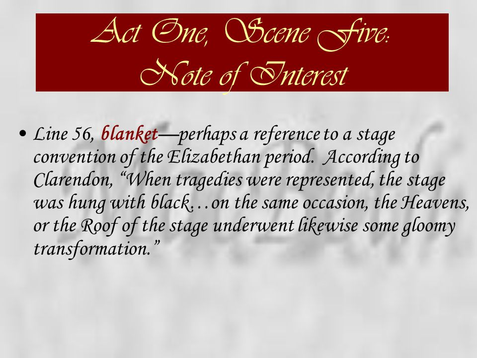 Act One, Scene Five: Note of Interest