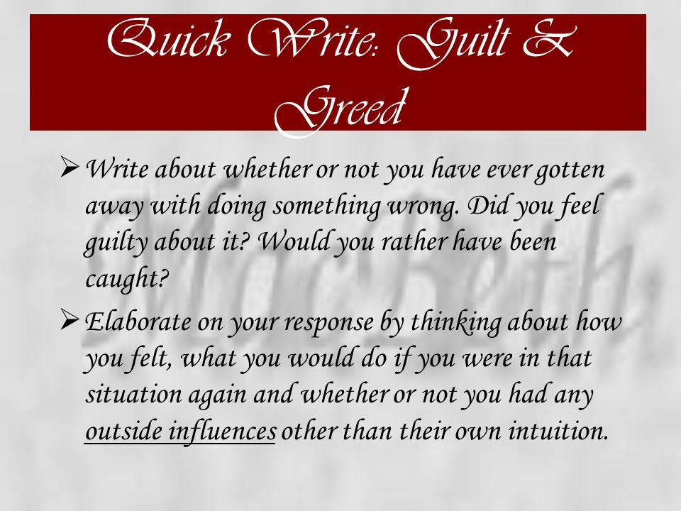 Quick Write: Guilt & Greed