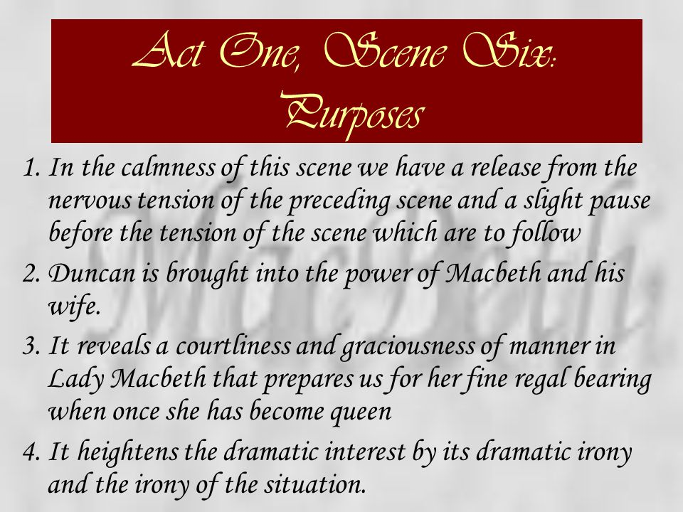 Act One, Scene Six: Purposes