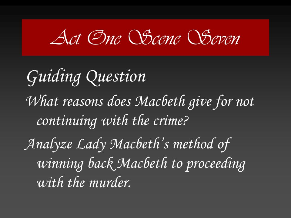 Act One Scene Seven Guiding Question