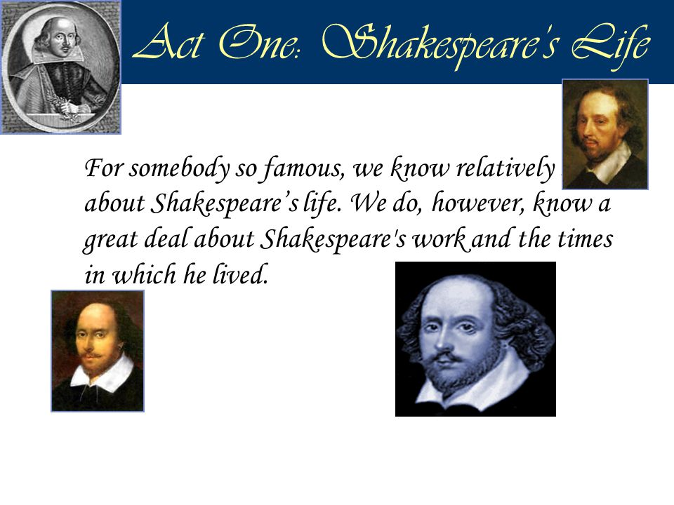 Act One: Shakespeare's Life