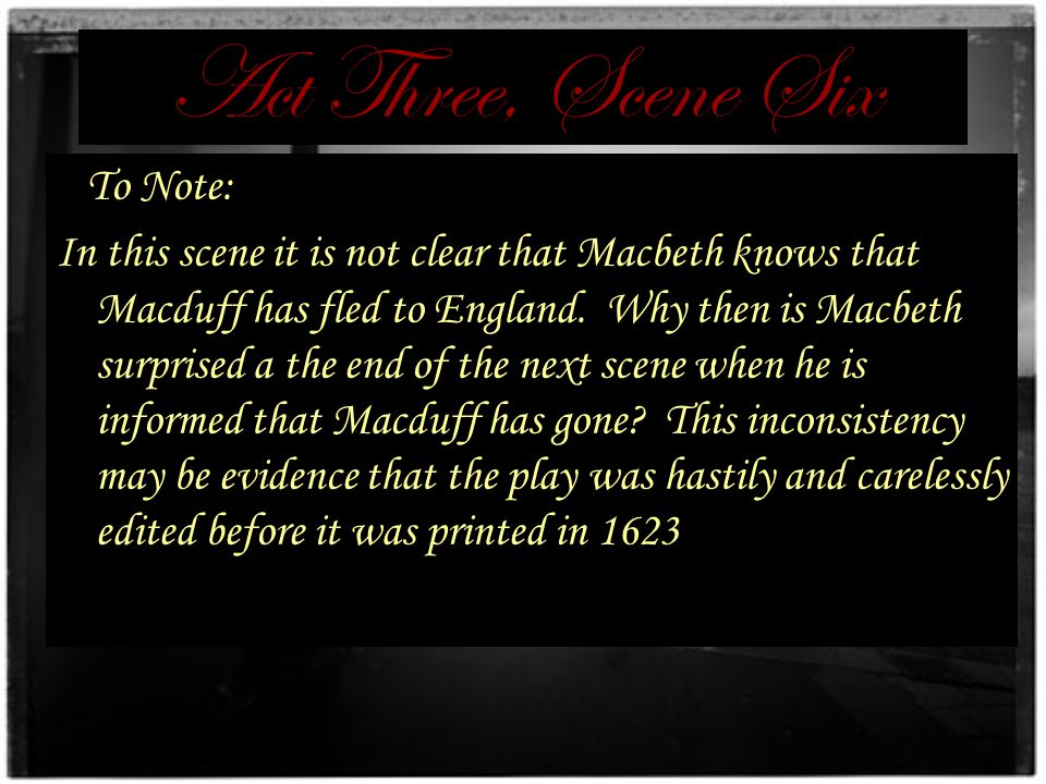 Act Three, Scene Six To Note: