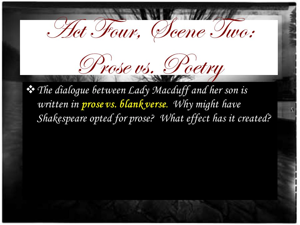 Act Four, Scene Two: Prose vs. Poetry